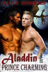 Aladdin & His Prince Charming: In the Dragon's Den (A Gay Interracial Erotic Romance Fairy Tale)