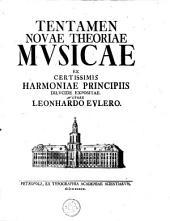 Tentamen novae theoriae musicae: ex certissimis harmoniae principiis dilucide expositae