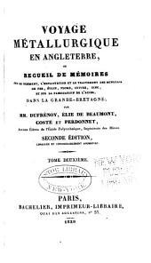Voyage métallurgique en Angleterre: ou Recueil de mémoires sur le gisement, l'exploitation et le traitement des minerais de fer, étain, plomb, cuivre et zinc, dans la Grande-Bretagne, Volume2