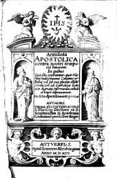 Antidota Apostolica Contra Nostri Temporis Haereses: In quibus loca illa explicantur, .... In Acta Apostolorum, Volume 1