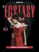 The Ecstasy Collection [4 Books in 1]: Nobody's Sleeping Tonight.