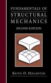 Fundamentals of Structural Mechanics: Edition 2