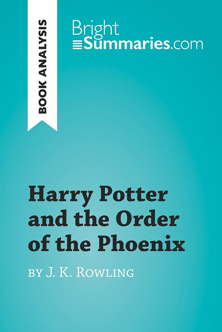 Harry Potter and the Order of the Phoenix by J.K. Rowling (Book Analysis)