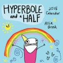Hyperbole And A Half 2015 Calendar
