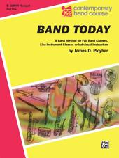 Band Today, Part 1 for B-flat Trumpet (Cornet): A Band Method for Full Band Classes, Like-Instrument Classes or Individual Instruction