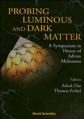 Probing Luminous and Dark Matter: A Symposium in Honor of Adrian Melissinos University of Rochester, 24 – 25 September 1999