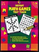 Instant Math Games That Teach: 38 Hands-On Math Games
