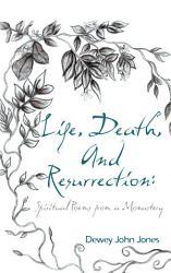 Life  Death  And Resurrection  PDF