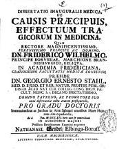 Dissertatio inauguralis medica, De causis praecipuis, effectuum tragicorum in medicina