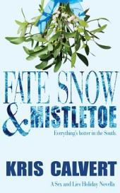 Fate, Snow & Mistletoe: Sex and Lies Holiday Novella