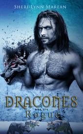 Dracones Rogue: Dark Wolf and Dragon Shifter