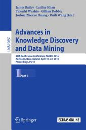 Advances in Knowledge Discovery and Data Mining: 20th Pacific-Asia Conference, PAKDD 2016, Auckland, New Zealand, April 19-22, 2016, Proceedings, Part 1