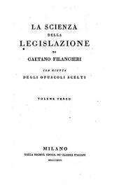 La scienza della legislazione: con giunta degli opuscoli scelti, Volume 3