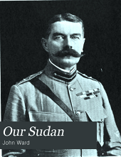 Our Sudan: Its Pyramids and Progress
