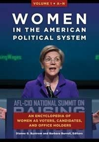 Women in the American Political System  An Encyclopedia of Women as Voters  Candidates  and Office Holders  2 volumes
