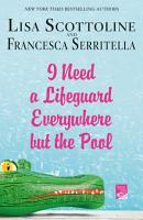 I Need a Lifeguard Everywhere but the Pool PDF