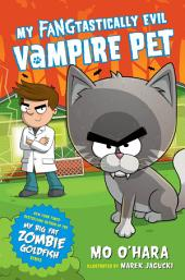 My FANGtastically Evil Vampire Pet: Volume 1