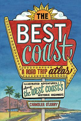 The Best Coast   A Road Trip Atlas