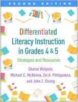 Differentiated Literacy Instruction in Grades 4 and 5  Second Edition PDF