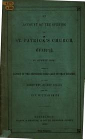An Account ef the Opening of St. Patrick's Church ... With a Report of the Discourses delivered on that occasion by ... Bishop Gillis, and ... W. Smith