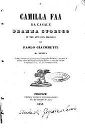 Camilla Faa da Casale: drama storico in 3 atti con prologo ...