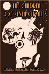 The Children of Seven Climates: Volume: 1