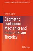 Geometric Continuum Mechanics and Induced Beam Theories PDF