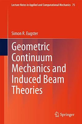 Geometric Continuum Mechanics and Induced Beam Theories