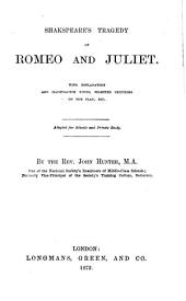 Shilling annotated Plays of Shakspeare for Students: Each Play with Explanatory and Illustrative Notes Critical Remarks and other Aids to a thorough understanding of the Drama. Edited for the use of Schools and Students preparing for Examination By the Rev. John Hunter. Shakespeare's tragedy of Romeo and Juliet, Volume 24