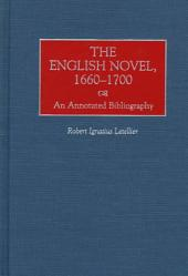 The English Novel, 1660-1700: An Annotated Bibliography