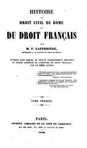 Histoire du droit civil de Rome et du droit français: Volume1