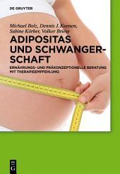 Adipositas und Schwangerschaft: Ernährungs- und präkonzeptionelle Beratung mit Therapieempfehlung