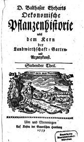 Oeconomische Pflanzenhistorie: nebst dem Kern der Landwirthschafft-, Garten- und Arzneykunst, Band 7