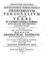 Commentatio formationem ac perfectionem pronominum personalium nec non verbi apud Ebraeos demonstrans