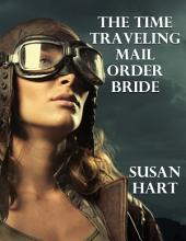 The Time Traveling Mail Order Bride