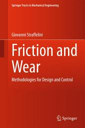 Friction and Wear: Methodologies for Design and Control