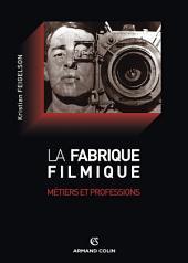 La fabrique filmique: Métiers et professions