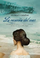 La canción del mar: Una historia de amor en el dorado comienzo de Mar del Plata (1880-1890)