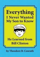 Everything I Never Wanted My Son to Know He Learned from Bill Clinton