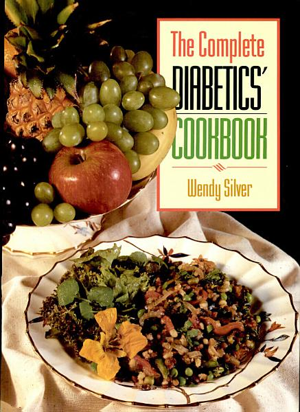 Complete Diabetics  Cookbook