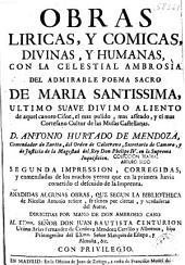 Obras liricas y comicas y humanas, con la... Ambrosio del...: poema sacro de Maria Santissima...