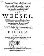 Kort ende waerachtigh verhael van de heerlijcke ende onvoorsiene victorie, die God Almachtigh de Vereenighde Nederlandsche Provintien verleent heeft, deur 't veroveren van de stercke stadt van Weesel, geschiet op de negenthienden Augusti anno 1629 ... deur 't kloeck beleyt van ... Otto de Gent ende Oyen heere van Dieden