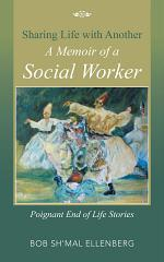 Sharing Life with Another A Memoir of a Social Worker