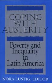 Coping with Austerity: Poverty and Inequality in Latin America