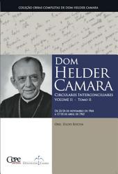Dom Helder Camara Circulares Interconciliares Volume II -: Volume 2
