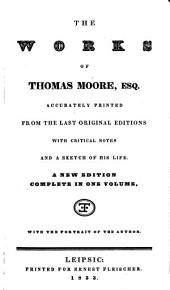 The works: accurately printed from the last original editions with critical notes and a sketch of his life, Volume 1