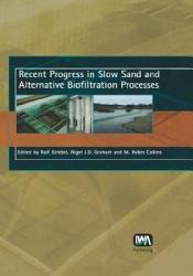 Recent Progress In Slow Sand And Alternative Biofiltration Processes Book PDF