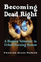 Becoming Dead Right PDF