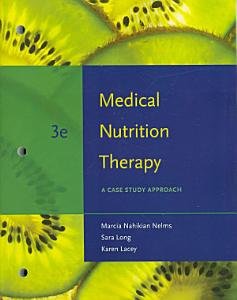 Medical Nutrition Therapy: A Case Study Approach Book