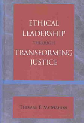 Ethical Leadership Through Transforming Justice PDF